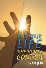 It Is Your Life, Time To Take Control