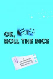 Ok, Roll the Dice