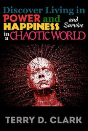Discover Living in Power and Happiness (And Survive) in a Chaotic World