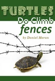 Turtles Do Climb Fences
