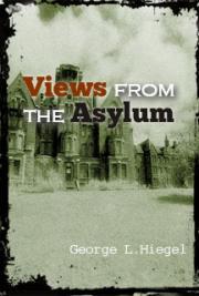 Views from the Asylum