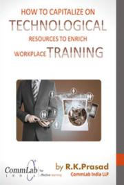 How to Capitalize Technological Resources to Enrich Workplace Training