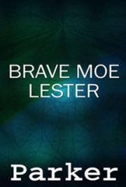 Brave Moe Lester