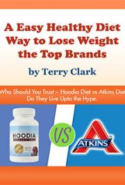 A Easy Healthy Diet Way to Lose Weight the Top Brands ~ Who Should You Trust ~ Hoodia Diet vs Atkins Diet Do They Live U