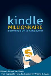 Kindle Millionnaire - Becoming a Best-Selling Author