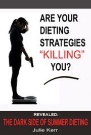 Are Your Dieting Strategies Killing You? REVEALED: The Dark Side of Summer Dieting