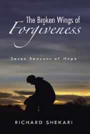 The Broken Wings of Forgiveness