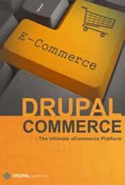 Drupal Commerce - The Ultimate eCommerce Platform