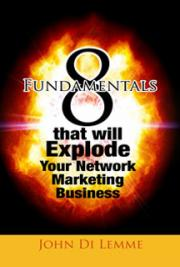 8 Fundamentals to Earn a Million Dollars in Network Marketing PLUS The Top *10* Million Dollar Recruiting Tips to Explod