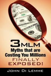 *3* MLM Myths that are Costing You Millions Finally Exposed!