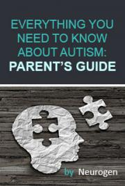 Everything You Need To Know About Autism: Parent's Guide