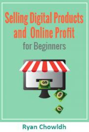 Selling Digital Products and Online Profit for Beginners