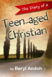 The Diary of a Teen-aged Christian