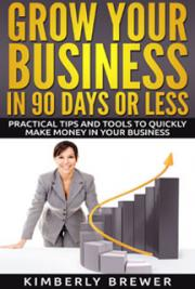 Grow Your Business in 90 Days or Less