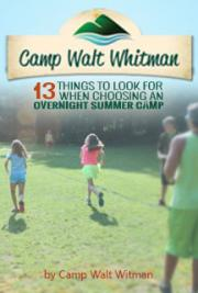 Camp Walt Whitman: 13 Things to Look for When Choosing an Overnight Summer Camp