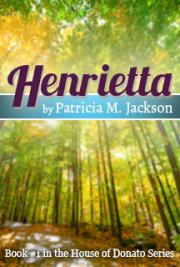 Henrietta:  Book #1 in the House of Donato Series