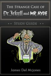 The Strange case of Dr Jekyll and Mr. Hyde Study Guide