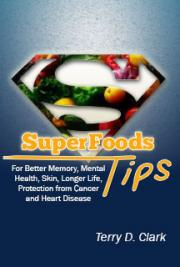 50 SuperFoods Tips ~ For Better Memory, Mental Health, Skin, Longer Life