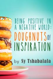 Being Positive in a Negative World: Doughnuts of Inspiration