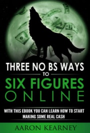 Three No BS Ways To Six Figures Online