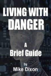 A Brief Guide to Living with Danger