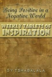 Being Positive in a Negative World: Weekly Tablets of Inspiration