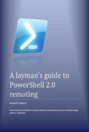 A Layman's Guide to PowerShell 2.0 Remoting