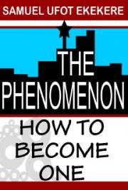 The Phenomenon: How to Become One