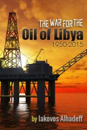 The War for the Oil of Libya : 1950-2015