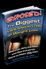 Exposed! The Biggest Lies and Myths of Weight Loss