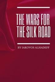 The Wars for the Silk Roads