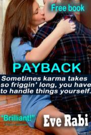 Payback: Sometimes Karma Takes so Friggin' Long, You Have to Step in and Handle Things Yourself - the Girl on Fire
