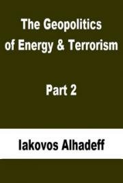 The Geopolitics of Energy & Terrorism Part 2