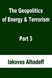 The Geopolitics of Energy & Terrorism Part 3