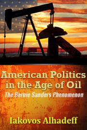 American Politics in the Age of Oil : The Bernie Sanders Phenomenon