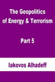 The Geopolitics of Energy & Terrorism Part 5