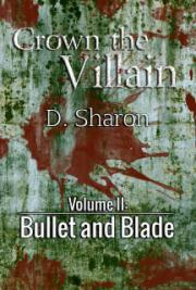 Crown the Villain - Volume II: Bullet and Blade