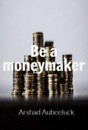 Be a Moneymaker