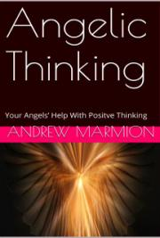 Angelic Thinking: Your Angels' Help With Positve Thinking