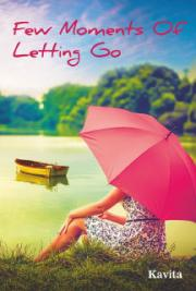 Few Moments of Letting Go