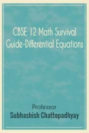 CBSE 12 Math Survival Guide-Differential Equations