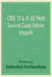 CBSE 12 & IIT-JEE Math Survival Guide-Definite Integrals