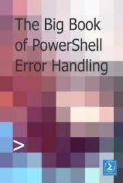 The Big Book of Powershell Error Handling Master