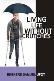 Living Without Crutches
