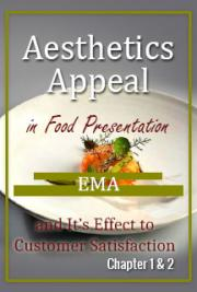 Aesthetics Appeal In Food Presentation  Its Effect To Customer  Satisfaction Chapter 1 & 2