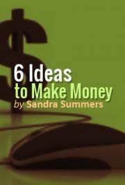 6 Ideas To Make Money