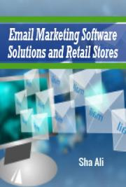 Email Marketing Software Solutions and Retail Stores