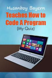 Husanboy Bayern Teaches How to Code A Program (My Quiz)