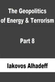 The Geopolitics of Energy & Terrorism Part 8
