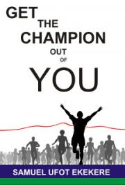 Get the Champion Out of You